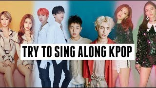 TRY TO SING ALONG KPOP
