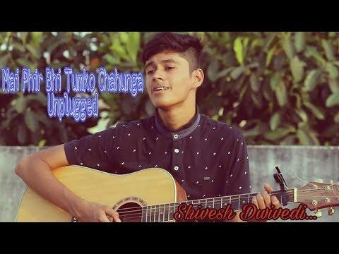 download lagu Mai Phir Bhi Tumko Chahunga Cover  Half Girlfriend gratis