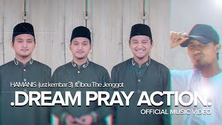 HAMANIS ft. Ibnu The Jenggot - DREAM PRAY ACTION (Official Music Video)