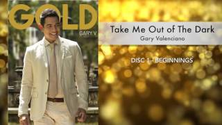 Watch Gary Valenciano Take Me Out Of The Dark video