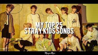 MY TOP 25 STRAY KIDS SONGS