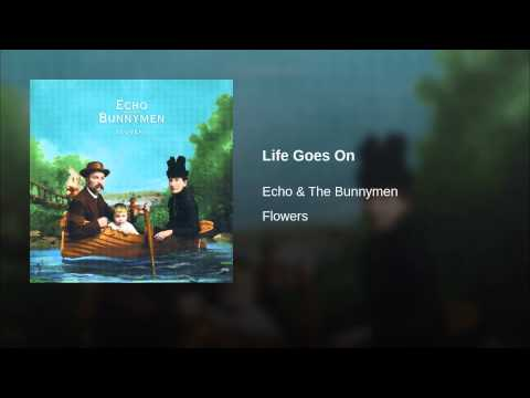 Echo & The Bunnymen - Life Goes On