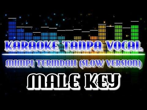 download lagu Male Key - Mimpi Terindah Slow Karaoke  Smule gratis