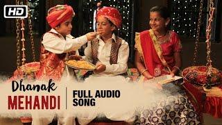 Mehandi Full Audio Song   Anwar Khan Manganiyar, Swaroop Khan & Niyaz Khan   Dhanak   Bollywood