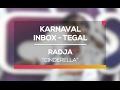 Radja - Cinderella (Karnaval Inbox Tegal)