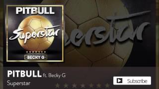 Pitbull - Superstar ft. Becky G (Copa América) [Official Audio]
