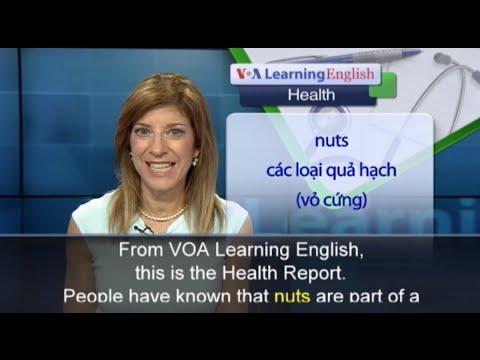 Phát âm chuẩn cùng VOA - Anh ngữ đặc biệt: Eat Nuts to Stay Healthy (VOA)