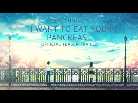 I WANT TO EAT YOUR PANCREAS(Kimi no Suizou wo Tabetai) Official Teaser Trailer HD