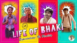 Life Of Bhaki - Expectations Vs Reality | Ft. Hari Baskar