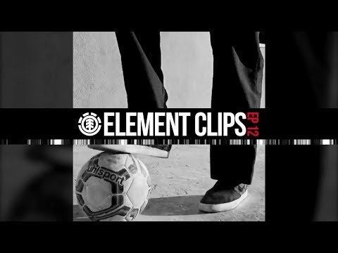 Element Clips #12 - Jarne Verbruggen football master, Nyjah vs Guard, Nick Garcia & More