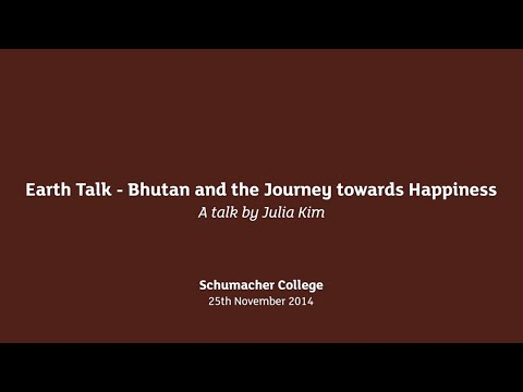 Earth Talk - Bhutan and the Journey towards Happiness