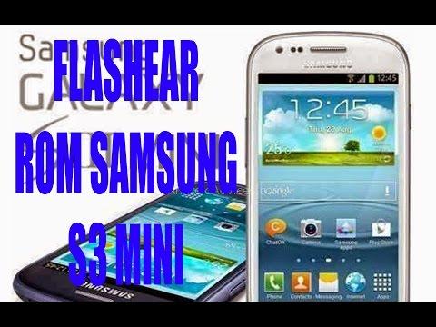 T︎UTORIAL     Flashear Rom  Galaxy s3 mini gt-i8190 y gt-i8190L