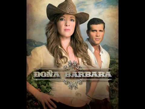 DOÑA BARBARA--DAME FUERZA Video