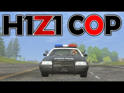 H1Z1 COP ON DUTY! H1Z1 King Of The Kill LIVESTREAM