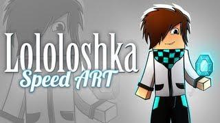 Minecraft SpeedART - Lololoshka #2