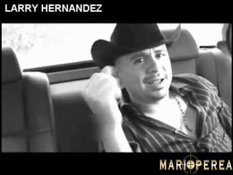 LARRY HERNANDEZ AMENAZADO Video