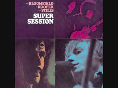 Bloomfield, Kooper, Stills - Super Session - 06 - It Takes A Lot To Laugh, It Takes A Train To Cry