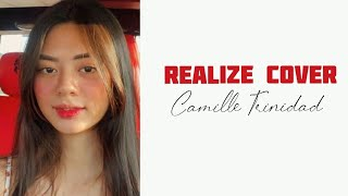 Realize Cover | Camille Trinidad Lyrics