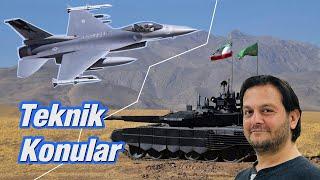 Teknik Konular: F-16'yı Gömüyoruz, İran'a Yürüyoruz  ( Tekrar Yayın )