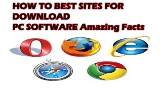 HOW TO BEST SITES FOR  DOWNLOAD  PC SOFTWARE Amazing Facts
