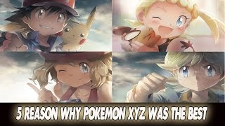 5 Reasons Why Pokemon XYZ Was The Best Pokemon Anime