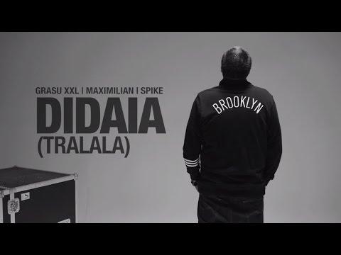 Grasu XXL | Maximilian | Spike – Didaia (TraLaLa) (Videoclip Oficial)