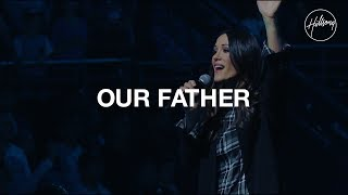 Our Father - Hillsong Worship
