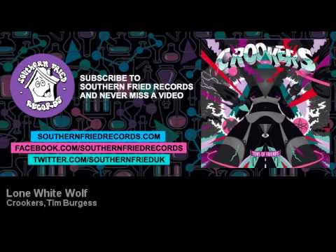 Crookers, Tim Burgess - Lone White Wolf - Southern Fried Records