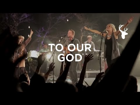Bethel Live - To Our God