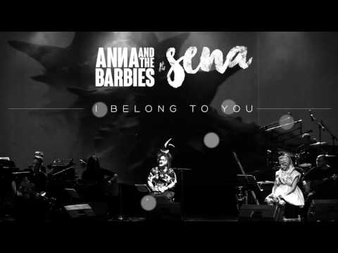 Anna & The Barbies Ft. Sena - I Belong To You