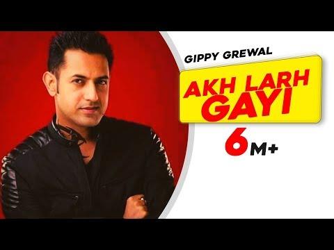 Akh Larh Gayi - Gippy Grewal