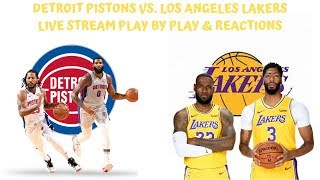 Detroit Pistons Vs. Los Angeles Lakers Live Stream Play By Play & Reactions