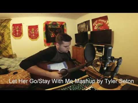 Let Her Go/Stay With Me Mashup - Tyler Seton