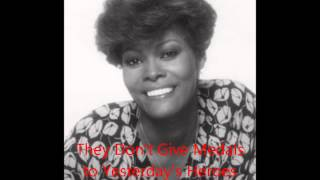 Watch Dionne Warwick They Dont Give Medals To Yesterdays Heroes video