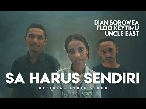 Download Dian Sorowea - Sa Harus Sendiri Ft. Floo Keytimu & Uncle East    Mp4 baru