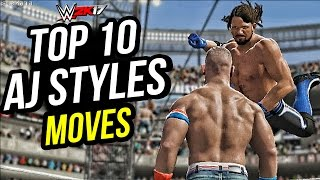 WWE 2K17 - AJ Styles Top 10 Moves! PS4 & XBOX ONE