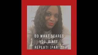 PART 2- TG2M Episode 212- Do What Scares You. Rinse. Repeat!