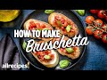 How to Make Bruschetta | You Can Cook That | Allrecipes.com