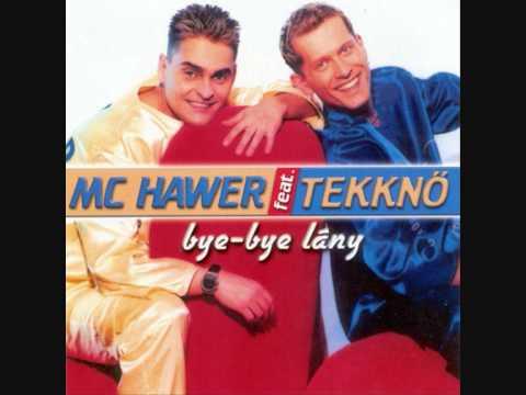 Mc Hawer & Tekknő - Bye-bye Lány