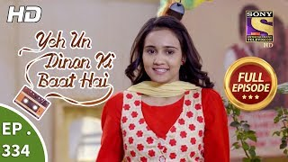 Yeh Un Dinon Ki Baat Hai - Ep 334 - Full Episode - 1st January, 2019