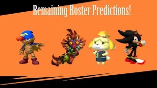 Predicting the rest of the Super Smash Bros. Ultimate roster!