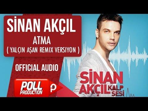 Sinan Akçıl - Atma ( Yalçın Aşan Remix Versiyon ) - ( Official Audio )
