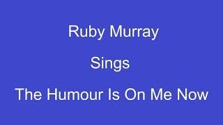 Download Lagu The Humour Is On Me Now + On Screen Lyrics ----- Ruby Murray Gratis STAFABAND