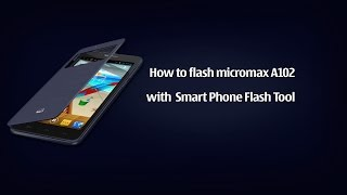 How to flash micromax A102
