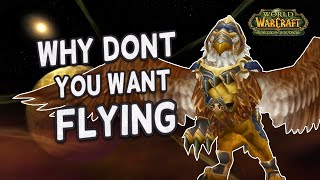 Why don't you want Flying if we get TBC?