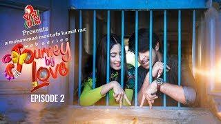 A Journey By Love I Ep 2 I Tawsif Mahbub I Safa Kabir I M M Kamal Raz I Official Web Series