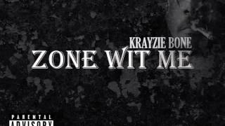 Krayzie Bone - Zone Wit Me