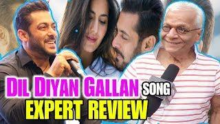 Expert Review On Dil Diyan Gallan Song Tiger Zinda Hai Salman Khan Katrina