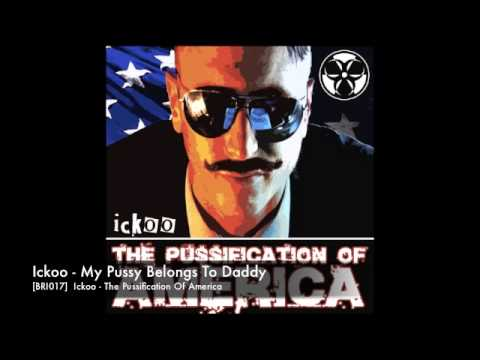 Ickoo - My Pussy Belongs To Daddy