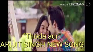download lagu Thoda Aur - Arijit Singh -Jeet Gannguli- Ranchi Diaries gratis